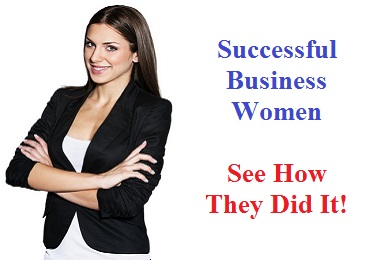 Successful Business Women Who Overcome Their Challenges